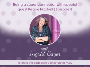 Being a super-connector with special guest Peace Mitchell | Episode 08