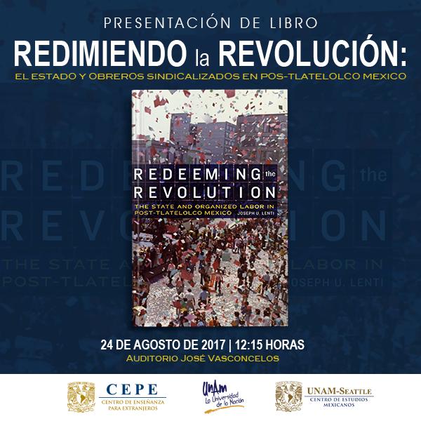 """""""La historia de México trasciende fronteras"""". Presentación del libro """"Redimiendo la Revolución&"""