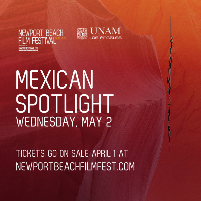 19th ANNUAL NEWPORT BEACH FILM FESTIVAL TO SHOWCASE EXCLUSIVE SCREENING OF MEXICAN CINEMA