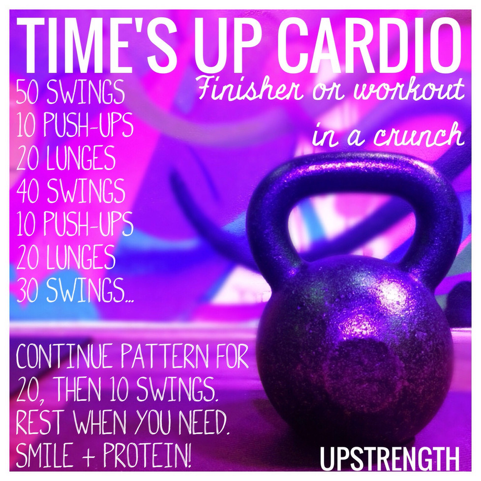 TIME'S UP CARDIO: Finisher or Workout in a Crunch