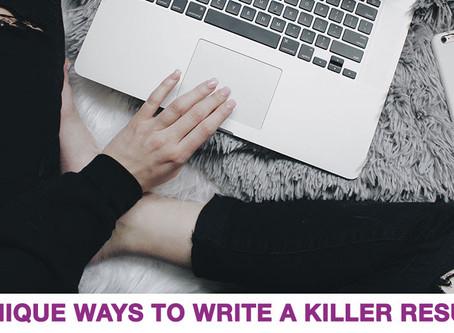 5 Unique Ways To Write A Killer Resume
