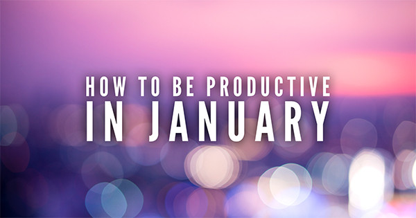 How To Be Productive in January