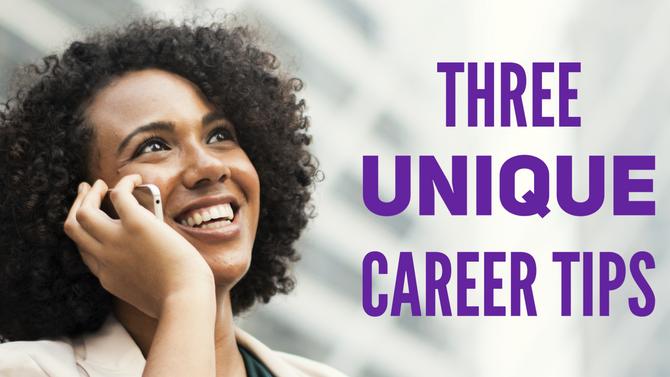 Three Unique Career Tips