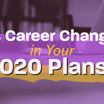 Is There a Career Change in Your 2020 Plans?