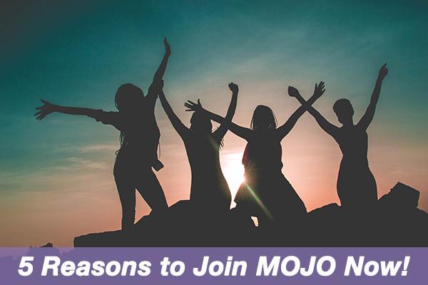 5 Reasons You Should Join MOJO