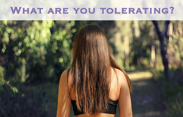 What Are You Tolerating?