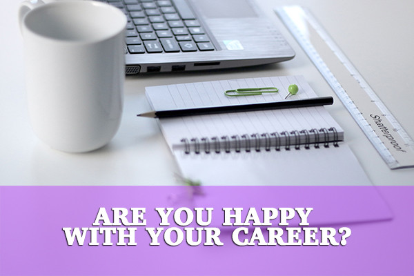 Are you satisfied with your career?