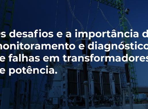 Os desafios e a importância do monitoramento e diagnóstico de falhas em transformadores de potência.