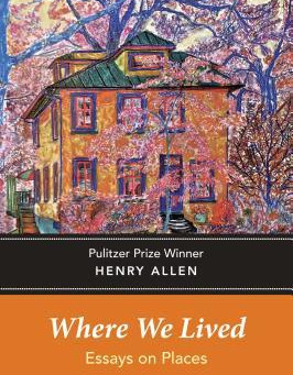 """""""Henry Allen is a Rhetorical Barnstormer"""" Writes Jack Greer in His Review of Where We Live"""