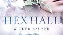 [Rezension] Rachel Hawkins: Hex Hall - Wilder Zauber (Band 1) ☆☆☆☆