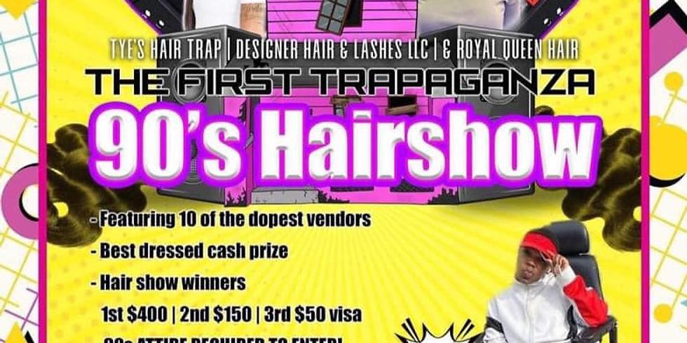The First Trapaganza 90s Hair Show
