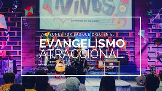7 razones por las que creo en el evangelismo atraccional