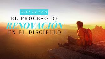 El proceso de renovación en el discípulo