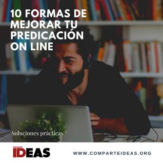 10 formas de mejorar tus predicaciones online