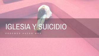 Iglesia y suicidio. Podemos hacer más.