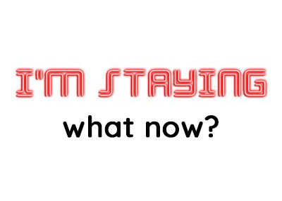 #Iamstaying, what now?
