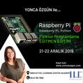 Raspberry Pi & Python Fiziksel Programlama Eğitmen Eğitimi 21-22 Aralık'ta