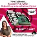 Raspberry Pi & Python Fiziksel Programlama Eğitmen Eğitimi 29 Şubat-1 Mart'ta