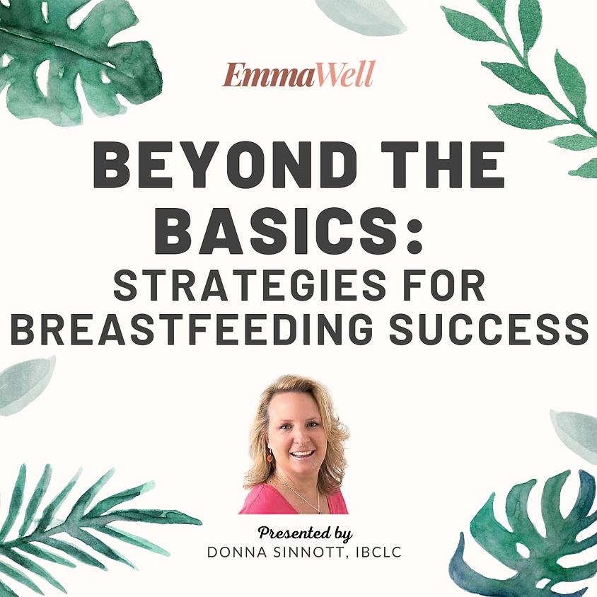 Beyond the Basics: Strategies for Breastfeeding Success