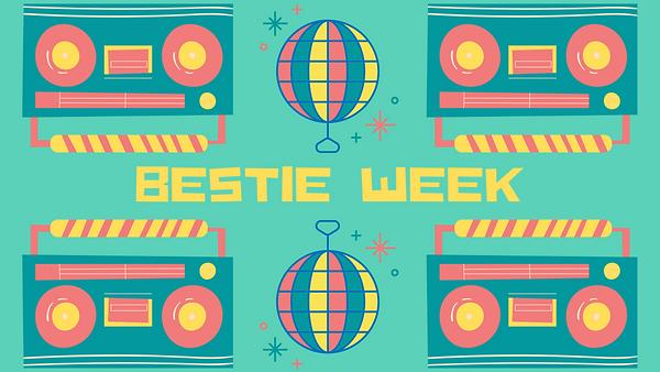 Bestie Week.png