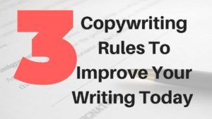 3 Copywriting Tips To Improve Your Writing Today