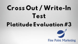 Cross Out Write-In Test – Platitude Evaluation #3