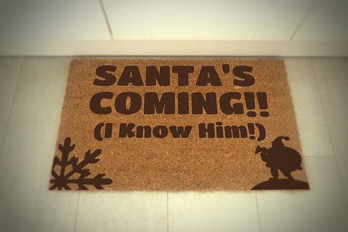 Christmas Doormat - Santa's Coming! (I know him)