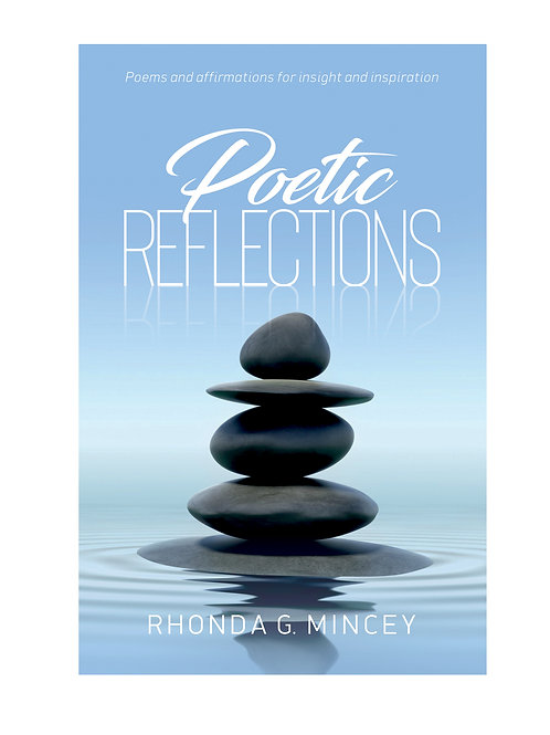 """""""Poetic Reflections"""" by Rhonda G. Mincey"""