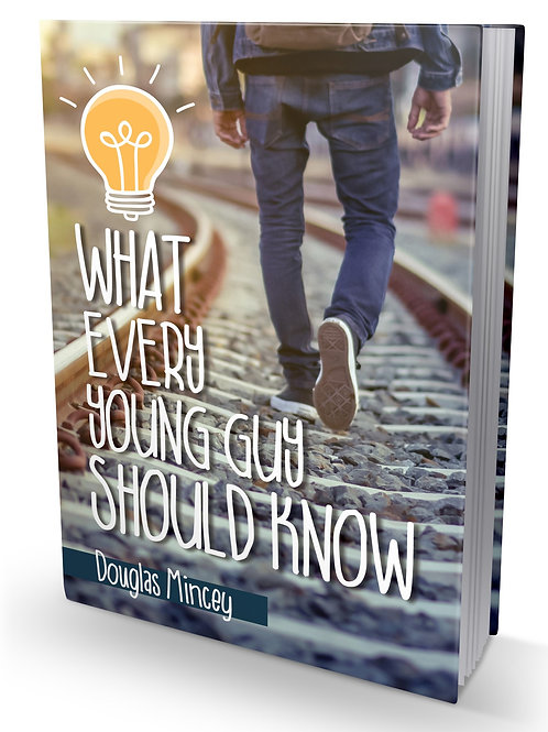 """What Every Young Guy Should Know"" by Douglas Mincey"