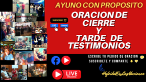 CIERRE DE AYUNO- TARDE DE TESTIMONIOS