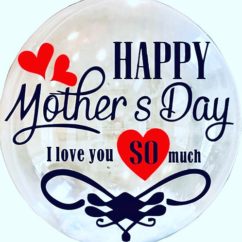 Happy Mother's Day I love you so much Balloon