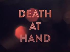 Death at Hand