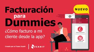 Facturación para Dummies ¿Cómo facturo a mi cliente desde la app?