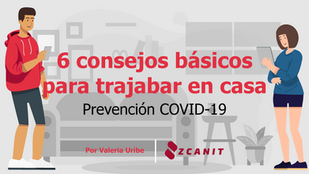 6 consejos básicos para trabajar desde tu casa - Prevención COVID-19