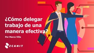 ¿Cómo delegar trabajo de una forma efectiva?