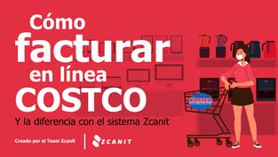 Cómo facturar en línea COSTCO y qué diferencia hay con el sistema Zcanit