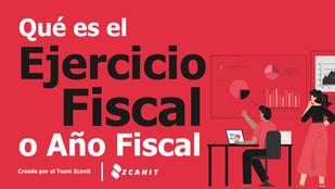 Qué es el Ejercicio Fiscal y el Año Fiscal