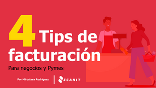4 Tips de Facturación (negocios y Pymes) para este 2021