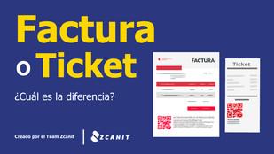 Factura o Ticket ¿Cuál es la diferencia?