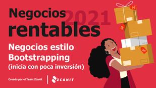 Negocios rentables 2021: Negocios estilo Bootstrapping (inicia con poca inversión)