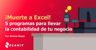 ¡Muerte a Excel! Te presentamos 5 programas para llevar la contabilidad de tu negocio