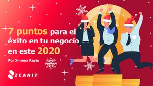 7 puntos para el éxito de tu negocio en este 2020