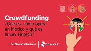 Crowdfunding ¿Qué es, cómo opera en México y qué es la Ley Fintech?
