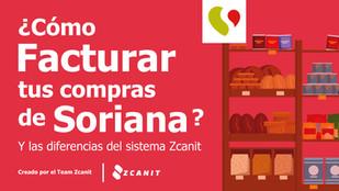 Cómo facturar tus compras de Soriana: Diferencia del sistema Zcanit