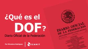 ¿Qué es el Diario Oficial de la Federación (DOF)?
