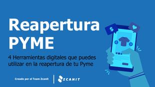 4 Herramientas digitales que puedes utilizar en la reapertura de tu Pyme 🙌🏼 🙌🏽 🙌🏻