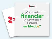 como puedo financiar un nuevo negocio o proyecto en mexico