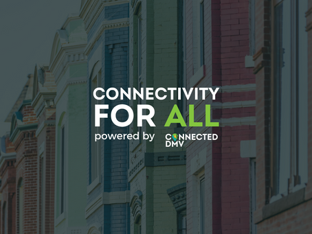 """Connected DMV Announces """"Connectivity for All"""" Initiative to Foster Digital Inclusion & Equity"""