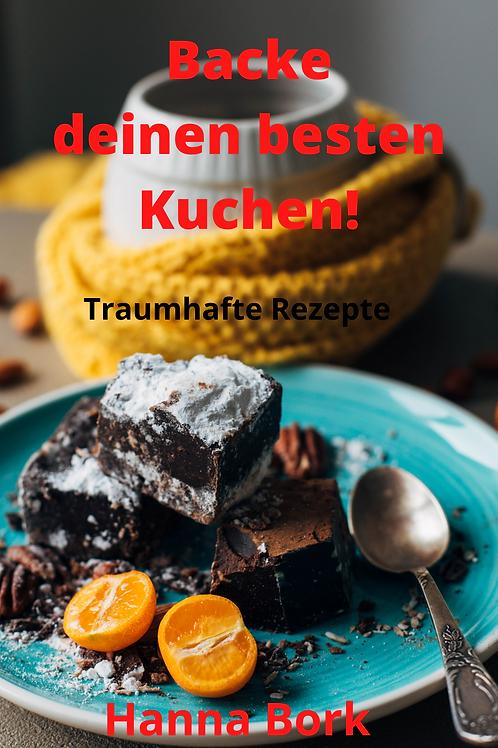 Backe deinen besten Kuchen