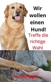 Wir wollen einen Hund - Die richtige Wah